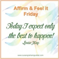 Today I expect only the best to happen!