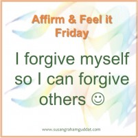 I forgive myself so I can forgive others
