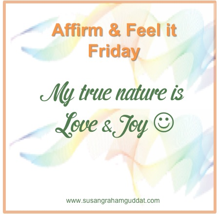 My true nature is Love and Joy