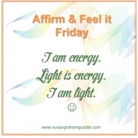 I am energy. Light is energy. I am light.